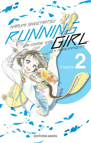 Running Girl, ma course vers les paralympiques Ch.2