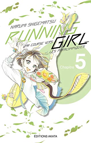 Running Girl, ma course vers les paralympiques Ch.5