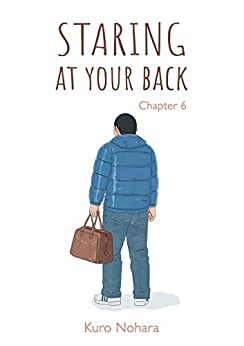 Staring at your back Ch.6