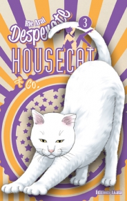 Desperate Housecat & Co. T.3