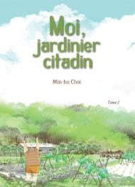 Moi, jardinier citadin T.2