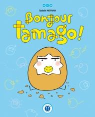 Bonjour Tamago !