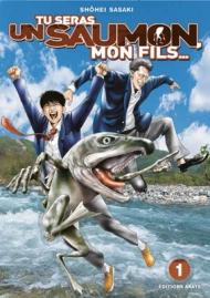 Tu seras un saumon, mon fils T.1