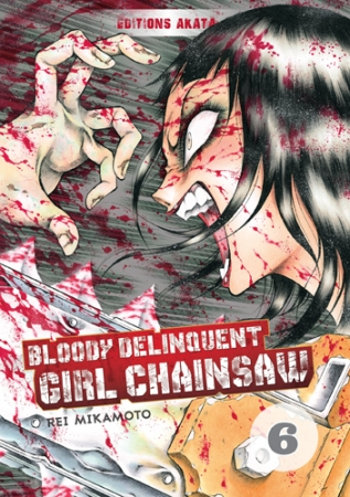 Bloody Delinquent Girl Chainsaw T.6