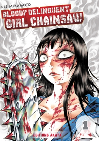 Bloody Delinquent Girl Chainsaw T.1