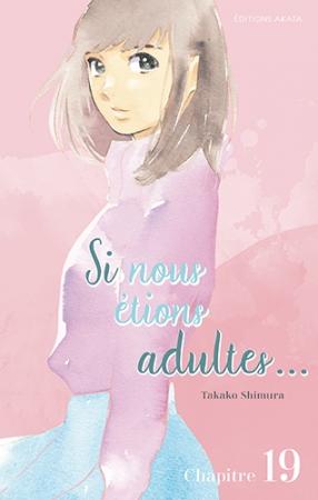 Si nous étions adultes… Ch.19