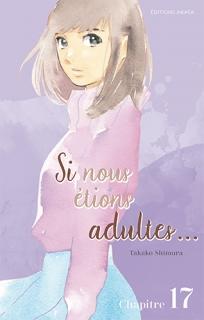 Si nous étions adultes… Ch.17