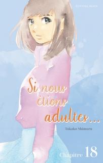 Si nous étions adultes… Ch.18