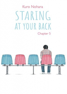 Staring at your back Ch.5