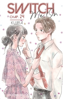 Switch Me On Ch.24